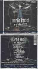 CD-NM-SEALED-MARTIN KESICI -2005- -- SO WHAT...?! EMKAY2
