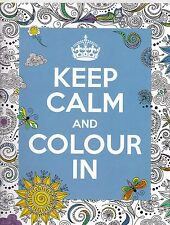 Keep Calm and Colour in (Paperback, 2016) New Colouring Book