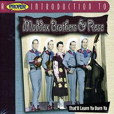 Maddox Brothers & Rose: That'll Learn Ya Durn Ya (Intro CD 2075, 2004, Proper)