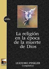 NEW La religion en la epoca de la muerte de Dios (Spanish Edition)