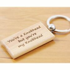 You're a Knobhead... Engraved Wooden Keyring - Mature Keyrings, Funny Key Ring