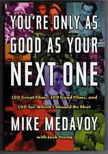 Your're Only As Good As Your Next One Mike Medavoy Signed by the author 1st ed.