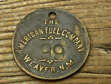"""1910 WEAVER NM NEW MEXICO MINE GHOST TOWN McKINLEY """"AMERICAN FUEL CO"""" TOKEN TAG"""