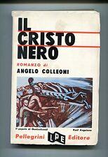 Angelo Colleoni # IL CRISTO NERO # Pellegrini Editore 1967