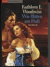Kathleen E. Woodiwiss - Wie Blüten am Fluß - Bertelsmann