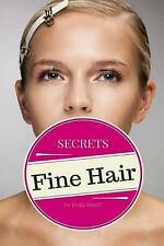 Fine Hair Secrets: The Top Tools, Best Hairstyles, and Premier Strategies for Aw