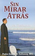 Sin Mirar Atrs: Un Testimonio de la Misericordia No Turning Back - Spanish Edit