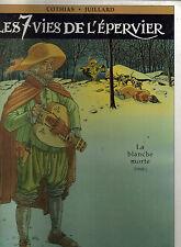 Cothias Juillard les 7 vies de l'épervier Tome 1 grand format octobre 1996