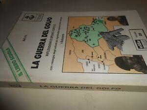 LIBRO: LA GUERRA DEL GOLFO - I ED. ESSE LIBRI VOL.25
