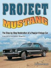 Project Mustang: The Step-by-Step Restoration of a Popular Vintage Car: By Ly...