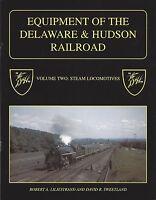 Equipment of the DELAWARE & HUDSON, Vol. 2: STEAM Locomotives -- (NEW BOOK)