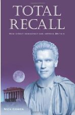 Total Recall: How Direct Democracy Can Improve Britain by Nick Cowen Paperback