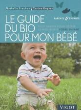 guide du bio pour bébé ; tout savoir pour offrir le meilleur à votre enfant