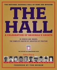 The Hall: A Celebration of Baseball's Greats: In Stories and Images, the Complet