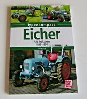 Typenkompass Eicher Tracteurs - Tous Modèles à Partir De 1936 - 1990 Ulf Kaack