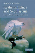 Realism, Ethics and Secularism: Essays on Victorian Literature and Science, Levi