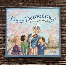 RARE SIGNED 1st Edition 2004 D is for Democracy by Elissa D. Grodin, Hardcover