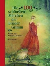 Die 100 schönsten Märchen der Brüder Grimm von Jacob Grimm und Wilhelm Grimm (2017, Kunststoffeinband)