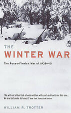 The Winter War: The Russo-Finnish War of 1939-40 by William R. Trotter...