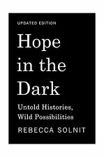 Hope in the Dark: Untold Histories Wild Possibilities Free Shipping