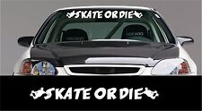 Skate or Die Windshield Banner Decal Sticker will fit front or rear