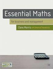 Essential Maths: for Business and Management by Clare Morris, Emmanuel Thanasso