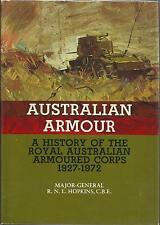 Australian Armour: A History of the Royal Australian Armoured Corps 1927-1972