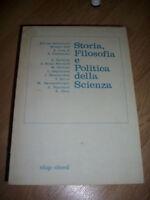STORIA,FILOSOFIA E POLITICA DELLA SCIENZA - ED:CLUP CLUED - ANNO;1980 (YO)