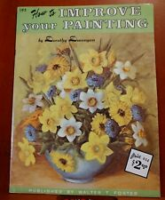 How To Improve Your Painting By Dorothy Dunnigan 195 Walter T Foster