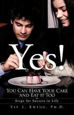 Yes! You Can Have Your Cake and Eat It Too (Hardback or Cased Book)