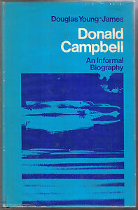 Donald Campbell An Informal Biography signed by author Douglas Young-James 1968