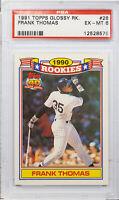 1991 TOPPS GLOSSY RK. FRANK THOMAS ROOKIE CARD RC #28 PSA EX-MT 6 (MR)