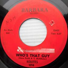 KOLETTES 45 Who's that guy Just how much '64 girl group popcorn on BARBARA e7923