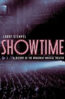 Showtime : A History of the Broadway Musical Theater, Hardcover by Stempel, L...