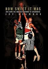 How Sweet It Was: And How The Nba Can Return To Greatness