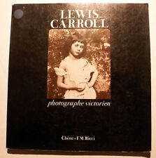 LEWIS CARROLL/PHOTOGRAPHE VICTORIEN/ED CHENE-FMR/1979/ALICE/PARISOT