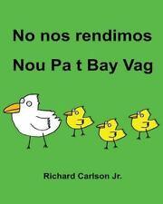 No Nos Rendimos Nou Pa T Bay Vag : Libro Ilustrado para niños Español...