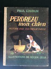 Paul Coudun Perdreau Mon chien chasse illustré par Roger Segui 1946 Tepac TBE