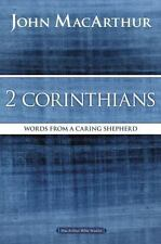 2 Corinthians: Words from a Caring Shepherd (MacArthur Bible Studies)