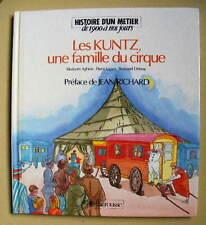 Les Kuntz une famille du CIRQUE Histoire d'un Métier de 1900 à 1985  Larousse