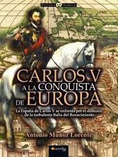 CARLOS V A LA CONQUISTA DE EUROPA / CARLOS V, CONQUEROR OF EUROPE - LORENTE, ANT
