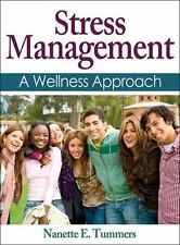 Stress Management : A Wellness Approach by Nanette E. Tummers (2013, Hardcover)