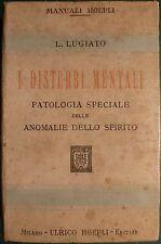 MANUALI HOEPLI: LUGIATO, DISTURBI MENTALI. 1 ED. (1922)
