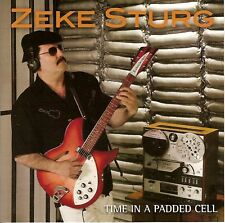 ZEKE STURG - Time in a Padded Cell (CD)