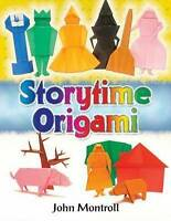 Storytime Origami by Montroll, John (Paperback book, 2009)