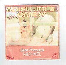 Jean-François MICHAEL 45T ADIEU JOLIE CANDY -JE VEUX VIVRE AUPRES TOI -VOGUE 236