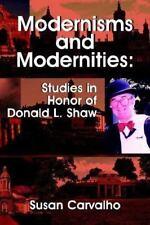 Modernisms and Modernities: Studies in Honor of Donald L. Shaw (Juan de La