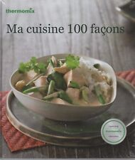 LIVRE NEUF SOUS BLISTER : MA CUISINE 100 FACONS  /  THERMOMIX
