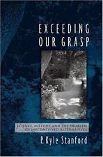 Exceeding Our Grasp : Science, History, and the Problem of Unconceived...