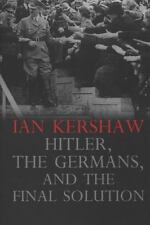 Hitler, the Germans, and the Final Solution by Ian Kershaw (Hardcover) - NEW